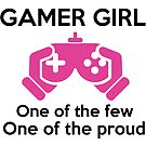 Gamer Girl - One Of The Few One Of The Proud T-shirt by wantneedlove