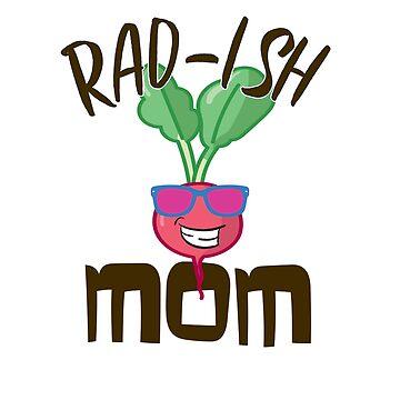 Funny Vegan Mom Hoodie Rad-ish Gardener Veggie Mother by rainydaysstudio