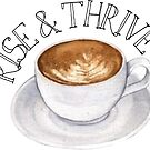 rise and thrive coffee by Daria Smith