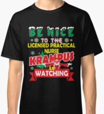 Be Nice To The Licensed Practical Nurse Krampus Is Watching Funny Xmas Design Classic T-Shirt