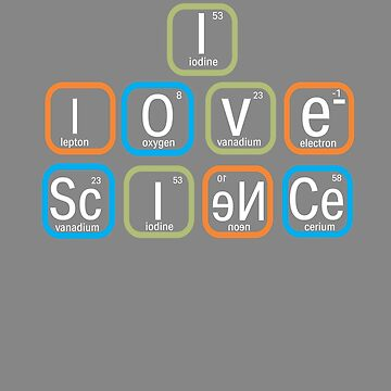 Top Fun I Love Science Periodic Table Gift Design by LGamble12345
