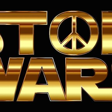 STOP WARS by bebebelle