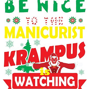 Be Nice To The Manicurist Krampus Is Watching Funny Xmas Design by epicshirts