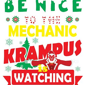 Be Nice To The Mechanic Krampus Is Watching Funny Xmas Design by epicshirts
