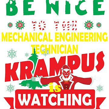 Be Nice To The Mechanical Engineering Technician Krampus Is Watching Funny Xmas Design by epicshirts