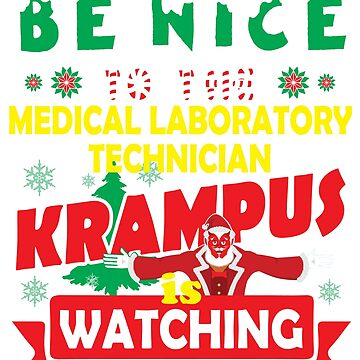 Be Nice To The Medical Laboratory Technician Krampus Is Watching Funny Xmas Design by epicshirts