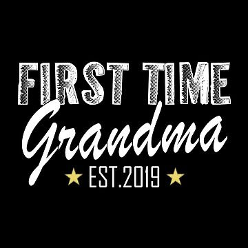 First Time Grandma EST.2019 by SmartStyle
