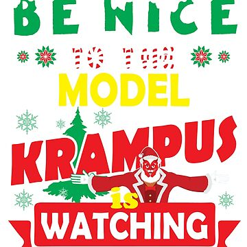 Be Nice To The Model Krampus Is Watching Funny Xmas Design by epicshirts