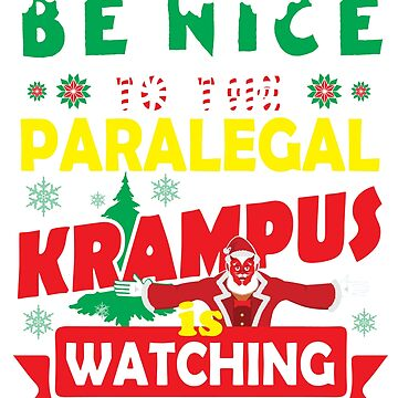 Be Nice To The Paralegal Krampus Is Watching Funny Xmas Design by epicshirts