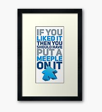Should Have Put a Meeple On It Funny Board Games Framed Print