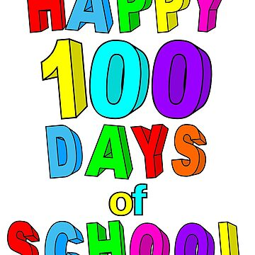 Happy 100 Days of School by wilsonellis