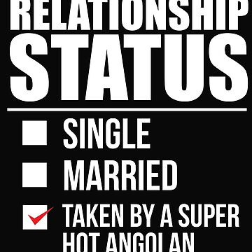 Relationship status taken by super hot Angolan Angola Valentine's Day by losttribe