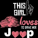 This Girl Loves To Drive Her Jeep T-shirt by wantneedlove