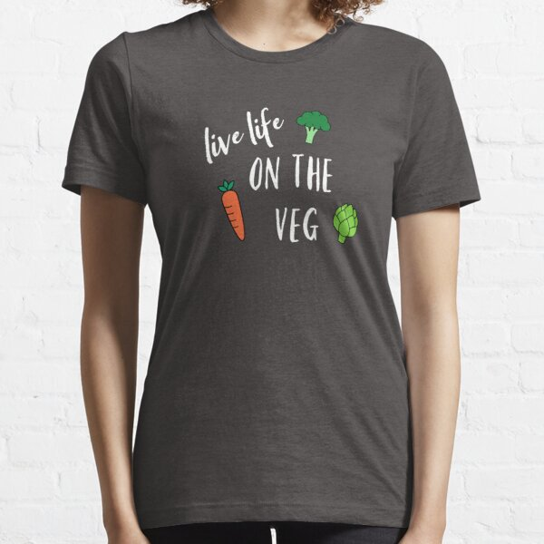 Live Life on the Veg Essential T-Shirt