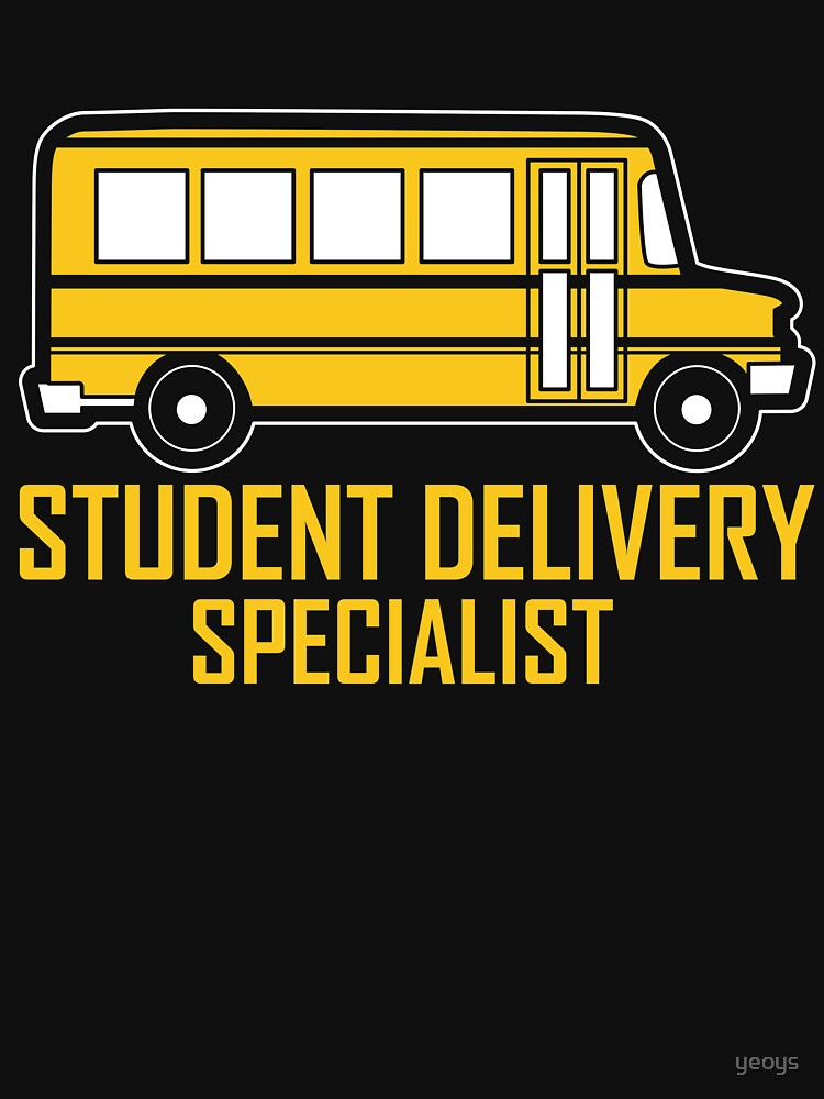 Student Delivery Specialist - School Bus Driver Gift von yeoys