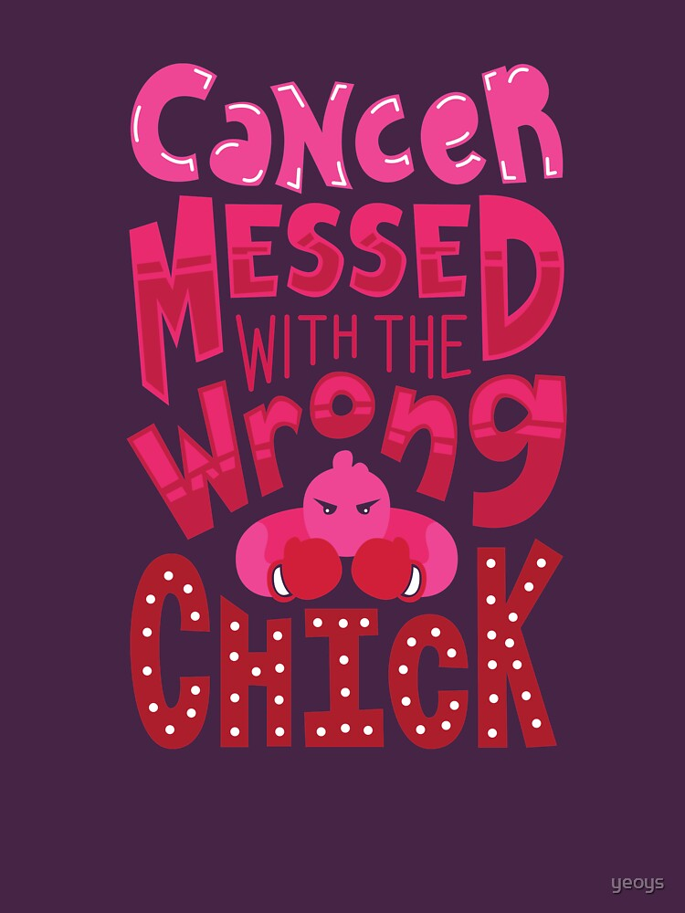 Cancer Messed With The Wrong Chick - Cancer Fighting Gift von yeoys