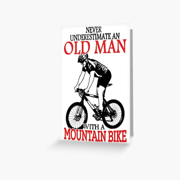 Never Underestimate An Old Man With A Mountain Bike T-Shirt Greeting Card