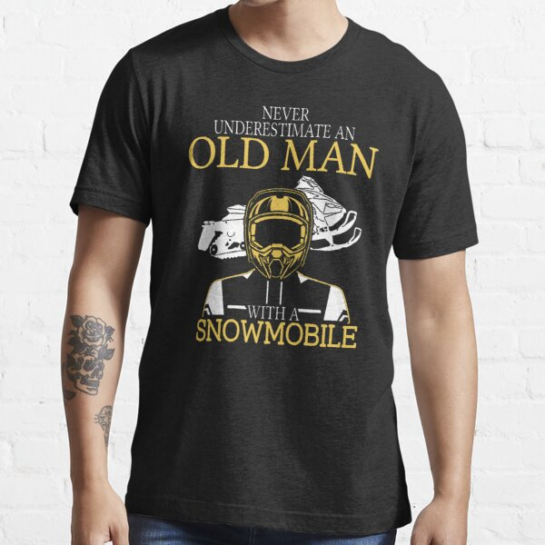 Never Underestimate An Old Man With A Snowmobile T-Shirt Essential T-Shirt