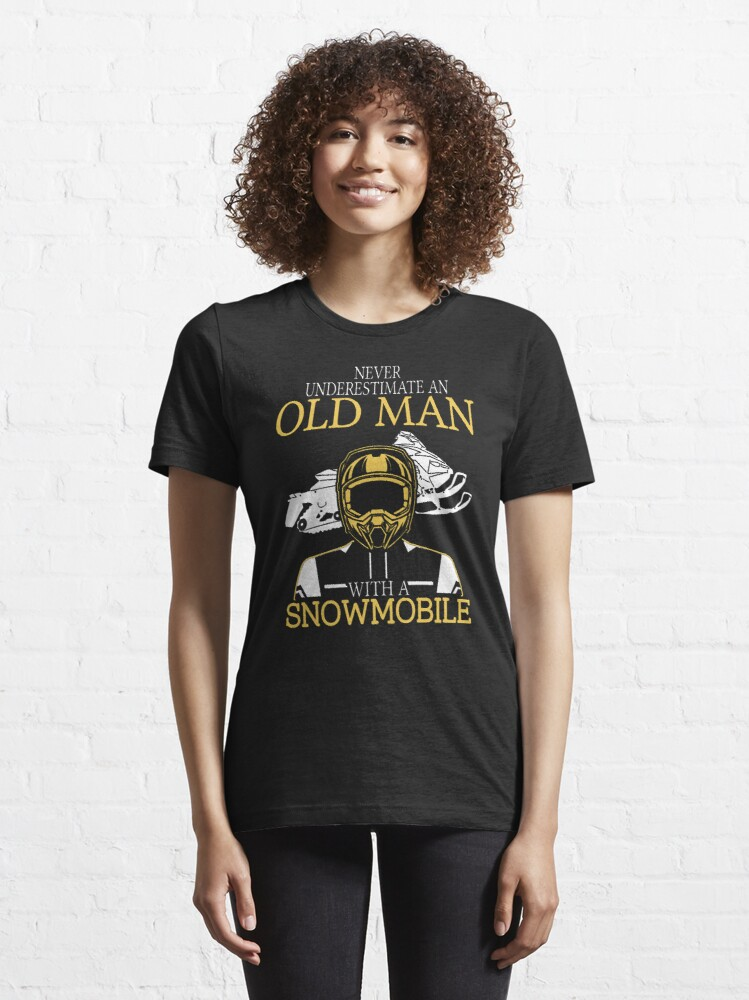 Alternate view of Never Underestimate An Old Man With A Snowmobile T-Shirt Essential T-Shirt
