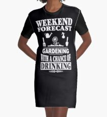 Weekend Forecast Gardening With A Chance Of Drinking T-Shirt Graphic T-Shirt Dress