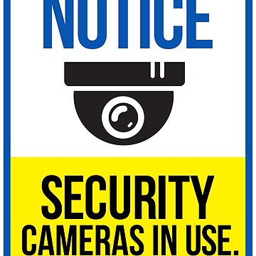 Notice - Security Cameras in Use by dtkindling