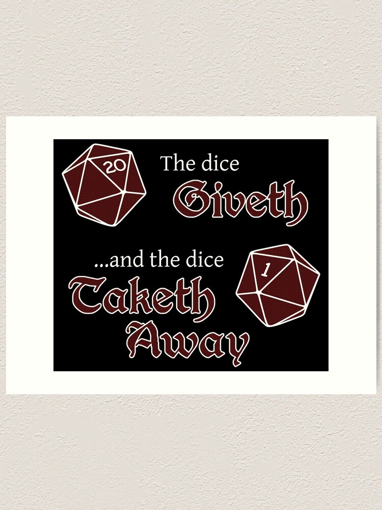 Alternate view of The Dice Giveth... Art Print