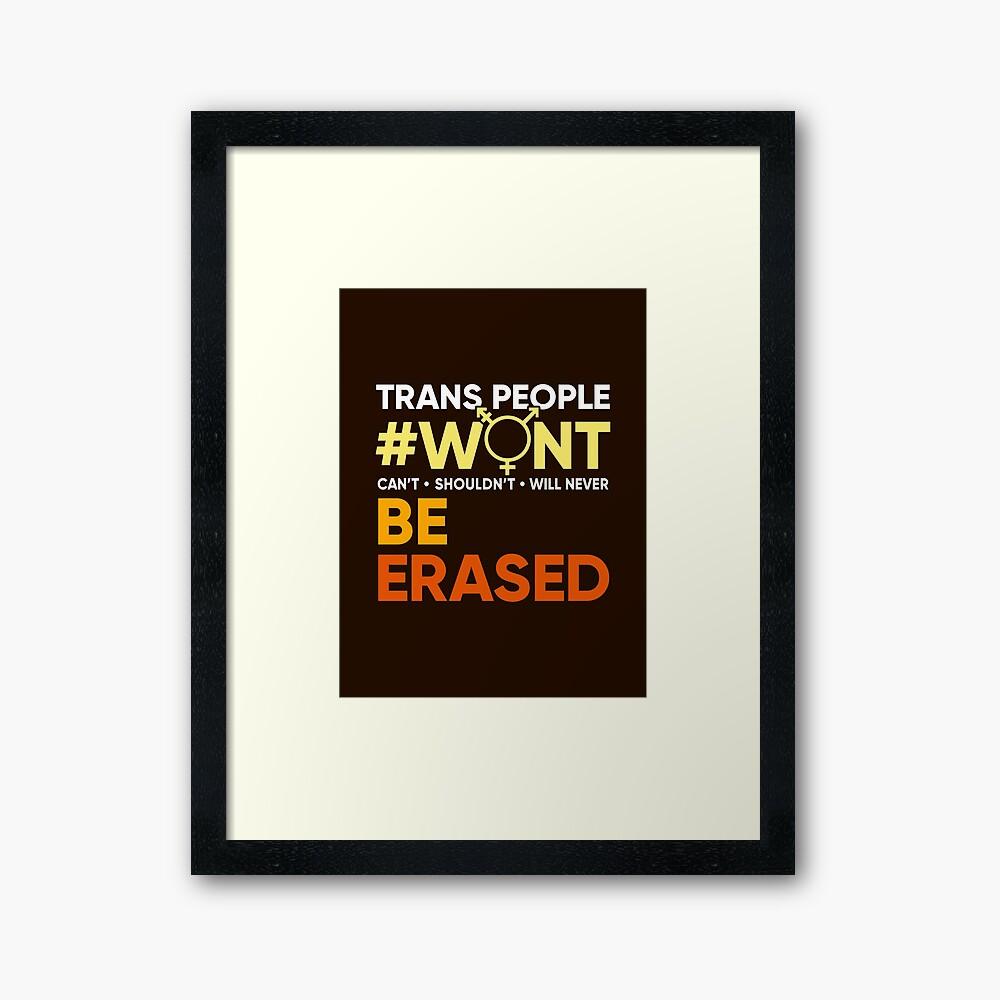 Trans-Leute werden nicht ausgelöscht #wontbeerased Gerahmter Kunstdruck