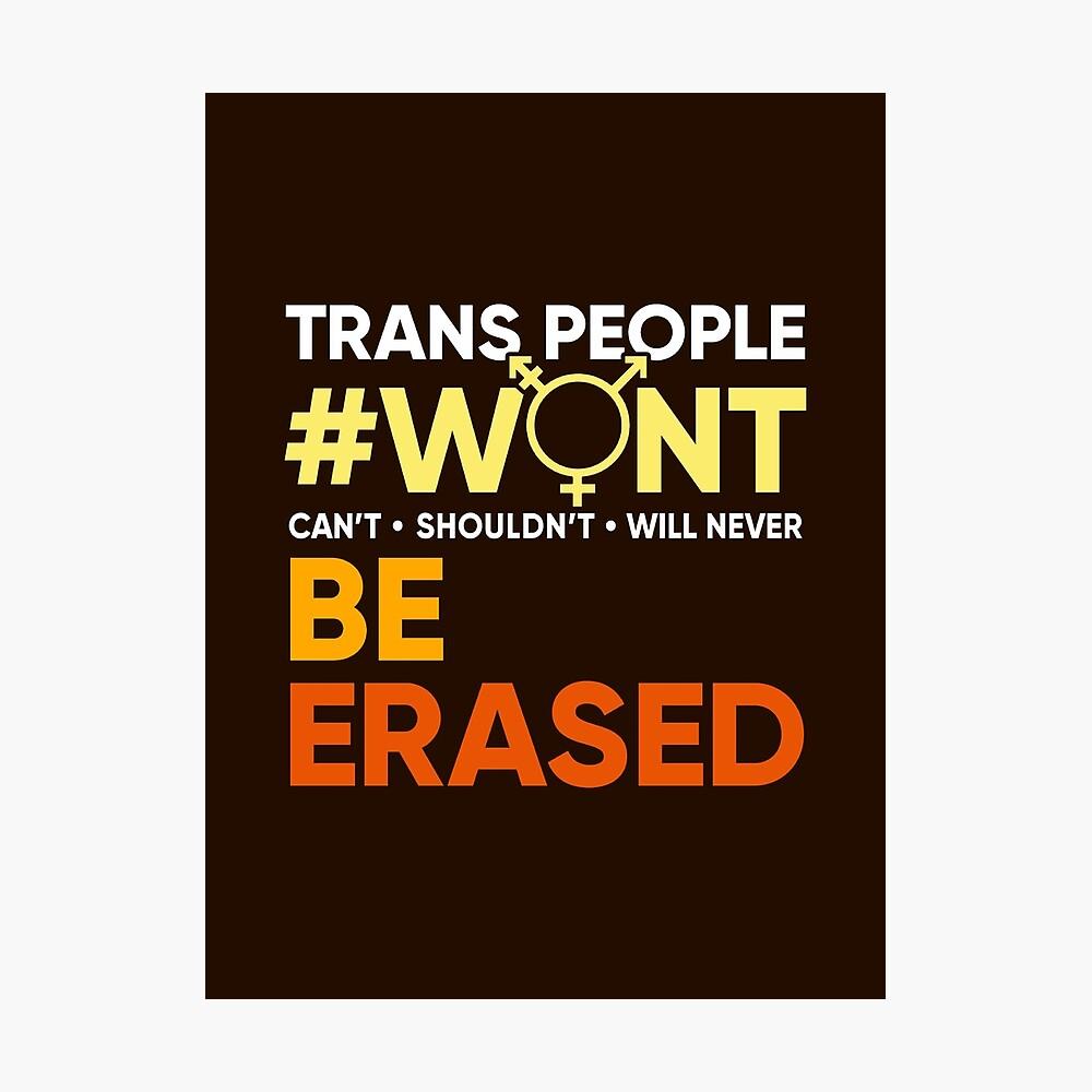 Trans-Leute werden nicht ausgelöscht #wontbeerased Fotodruck
