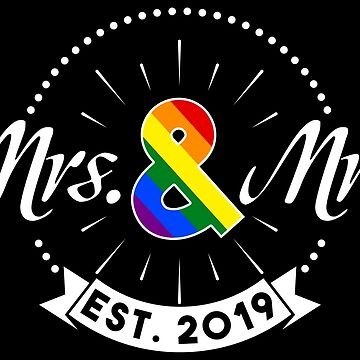 Mrs. & Mrs. est. 2019 - LGBT Pride Month Gift by yeoys