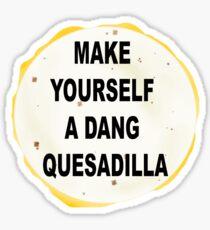 Napolean, Make Yourself a Dang Quesidilla Sticker