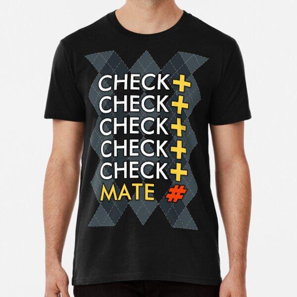 Check Check Mate! Premium T-Shirt