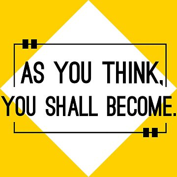 """""""As You Think, You Shall Become"""" Quote by Crampsy"""