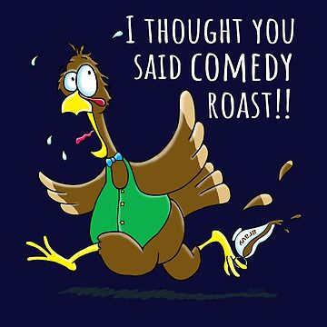 Funny Thanksgiving Comedy Roast Turkey by brodyquixote
