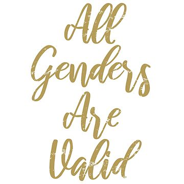 All Genders Are Valid by thepixelgarden