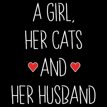 Wife Loves Cats Shirt: A Girl Her Cats And Her Husband by drakouv