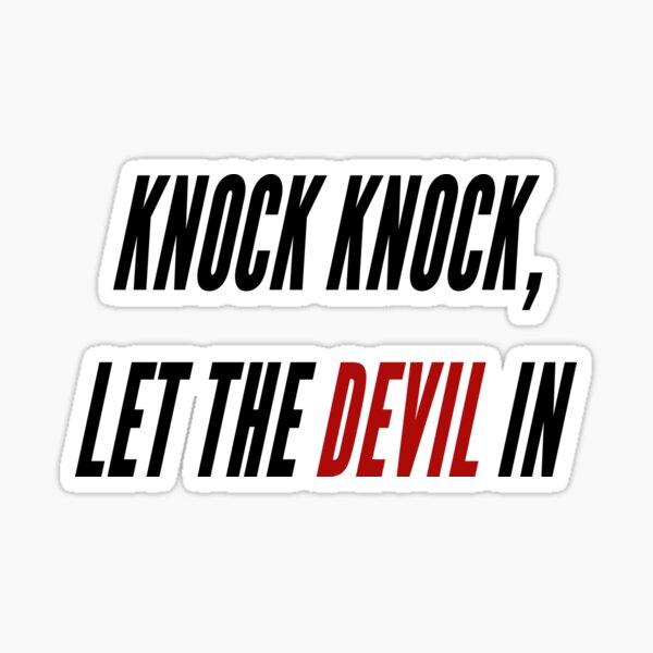 Knock Knock, Let The Devil In (Black & Red Font) Sticker