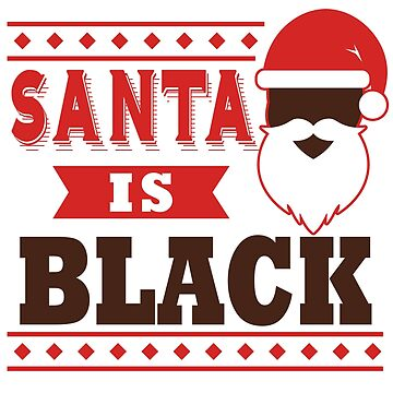 Funny Santa is Black Christmas African American Gift by kh123856