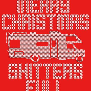 Merry Christmas Shitters Full Funny Ugly Christmas Sweater by ccheshiredesign