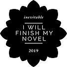 I will finish my novel 2019. Stop procrastinating. Do it.  by Monica Carroll