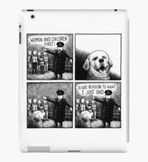Dogs before women & children iPad Case/Skin