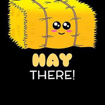 Hay There Cute Hay Pun by DogBoo