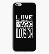 love can sometimes be magic, but magic is just an illusion iPhone Case