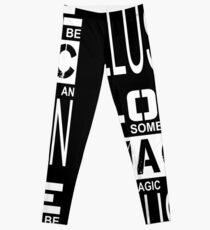 love can sometimes be magic, but magic is just an illusion Leggings