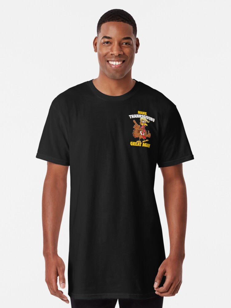 Make Thanksgiving Great Again Funny Trump Turkey T Shirt By