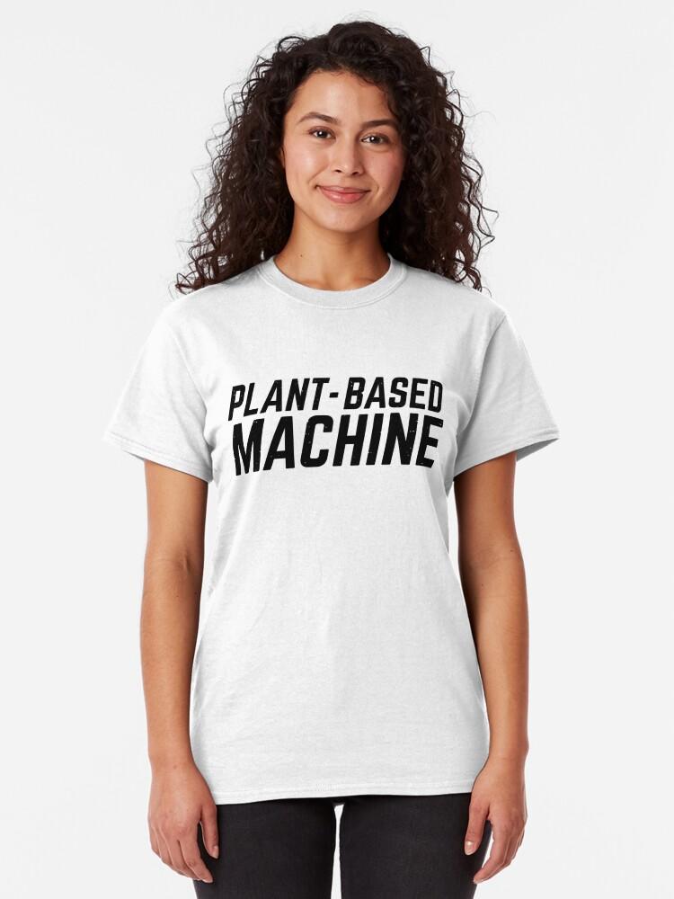 Alternate view of plant-based machine Classic T-Shirt