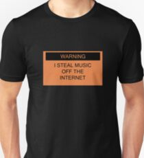Warning- I Steal Music Off The Internet T-Shirt