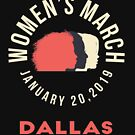 Women's March 2019 Dallas Texas by oddduckshirts