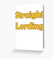 Workaholics- Straight Lording Greeting Card