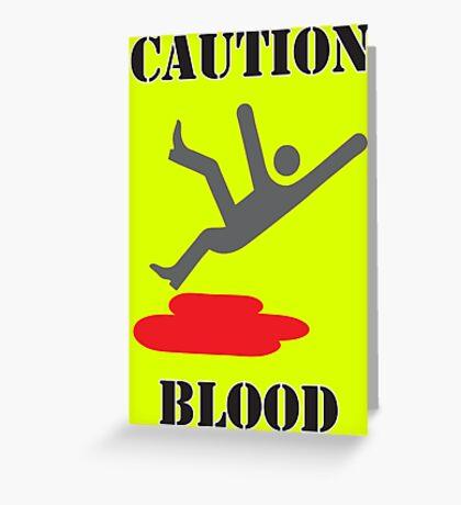 Caution: Blood Greeting Card