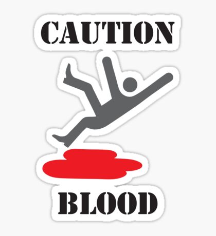 Caution: Blood Sticker